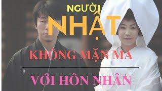 Vì sao người Nhật không mặn mà với hôn nhân | Đất Nước Con Người Nhật Bản | Ngô Trần Minh Thảo