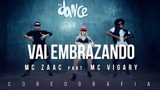 Vai Embrazando MC Zaac part MC Vigary Coreografia FitDance TV