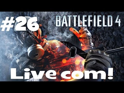Battlefield 4 - Live commentary #26