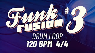 120 BPM 4/4 🥁 FUNK FUSION DRUM LOOP #3 | Drum Beat for Musicians (Practice Time)