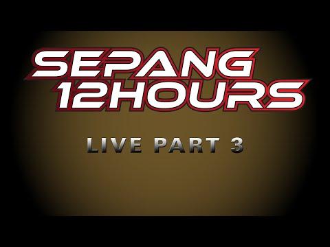 LIVE: 2105 Sepang 12hrs - Malaysia - Part 3...