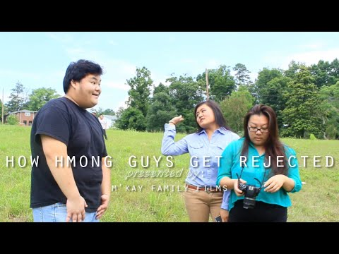 How Hmong Guys Get Rejected