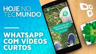WhatsApp com vídeos curtos  - Hoje no TecMundo