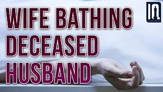 Q190 - Wife bathing deceased husband