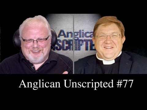 Anglican Unscripted Episode 77