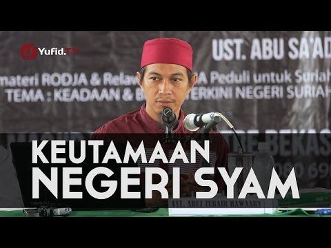 Pengajian Islam: Keutamaan Negeri Syam (Suriah) - Ustadz Abuz Zubair Hawaary