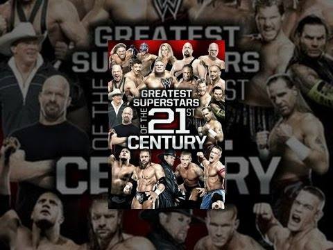 WWE The Greatest Superstars Of the 21st Century