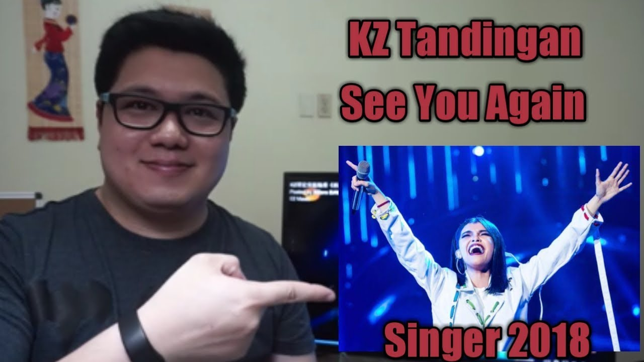 (Reaction)KZ Tandingan  sings See You Again in Mandarin and English /Singer 2018/Episode 10/#OFWFan