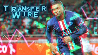 Transfer Wire - Is Mbappe Moving to England?