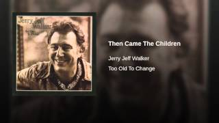 Watch Jerry Jeff Walker Too Old To Change video