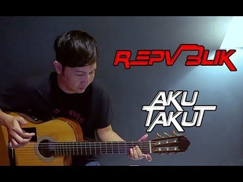 download lagu Repvblik Aku Takut - Nathan Fingerstyle Guitar Cover Republik gratis