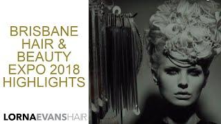 Brisbane Hair & Beauty Expo 2018 Highlights I Lorna Evans Education