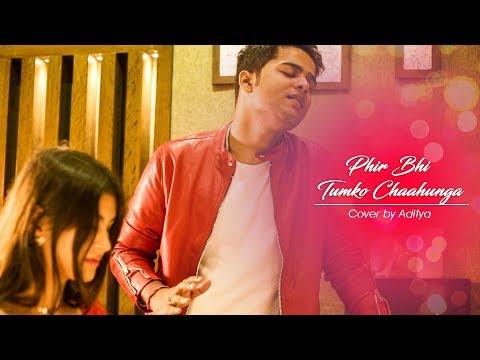 Phir Bhi Tumko Chahunga | Cover | Aditya Anand | Half Girlfriend | Arijit Singh | Shaasha Tirupati