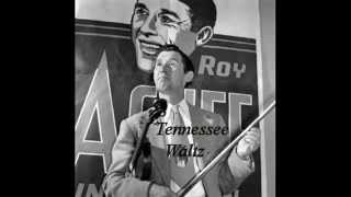 Watch Roy Acuff Tennessee Waltz video