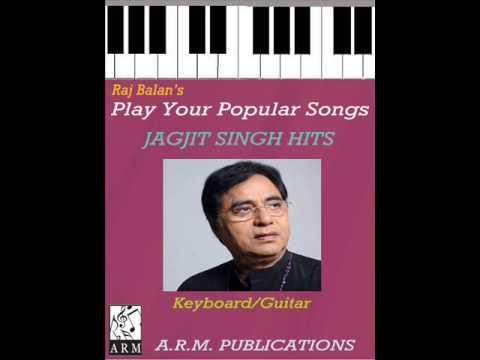 JAGJIT SINGH SONGS PIANO KEYBOARD GUITAR NOTATIONS
