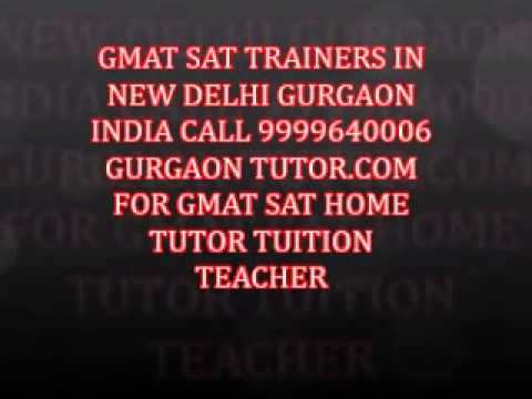 SAT GMAT PRIVATE HOME TUTOR TUITION TEACHER WANTED AVAILABLE IN DELHI GURGAON INDIA