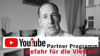 Wichtig: Youtube Partner Programm - Eine  Gefahr für die Vielfalt!