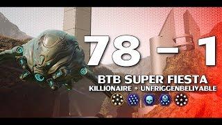 Crazy BTB Super Fiesta Game - 78 - 1 W/ Unfriggenbelievable & Killionaire +4  - Halo 5 Guardians