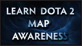 Learn Dota 2 - Map Awareness