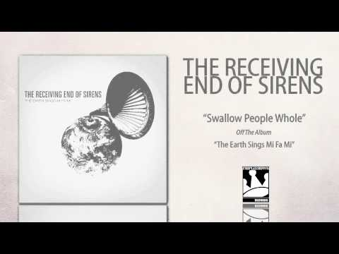 The Receiving End Of Sirens - Swollow People Whole