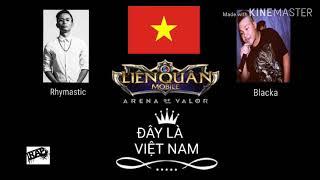 Đây là Việt Nam - Rymastic x Blacka   Nhạc giải AIC liên quân Việt Nam   Rap Việt