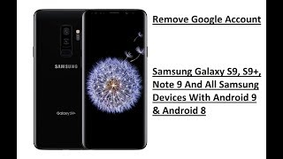 Remove Google Account Samsung Galaxy S9, S9+, Note 9, S8, S8+, FRP bypass 2019 Android 9 No PC