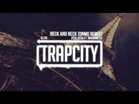 Zeds Dead - Neck And Neck Ft. Dragonette (DNMO Remix)