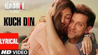 Kuch Din Lyrical Video Song | Kaabil Songs Lyrics | Hrithik Roshan, Yami Gautam | Jubin Nautiyal