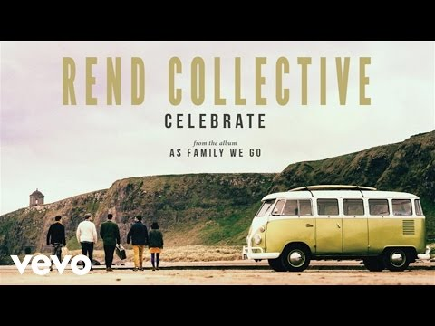 Rend Collective - Celebrate