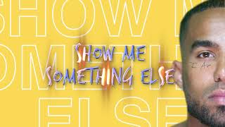 Futuristic - Show Me Something Else (Official Audio)