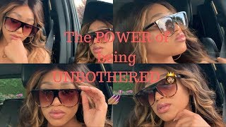 The Power Of Being UNBOTHERED!|AshaC