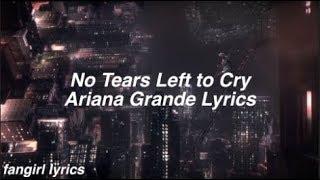 Download Lagu No Tears Left to Cry || Ariana Grande Lyrics Gratis STAFABAND