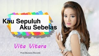 Vita Vitara - Kau 10 Aku 11 (Official Music Video)