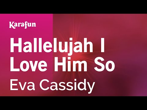 Eva Cassidy - Hallelujah, I Just Love Him
