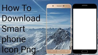 How To Download Smart Phone Icon Png in android phone 2019 | In (Hindi) | By ROSHAN TECH