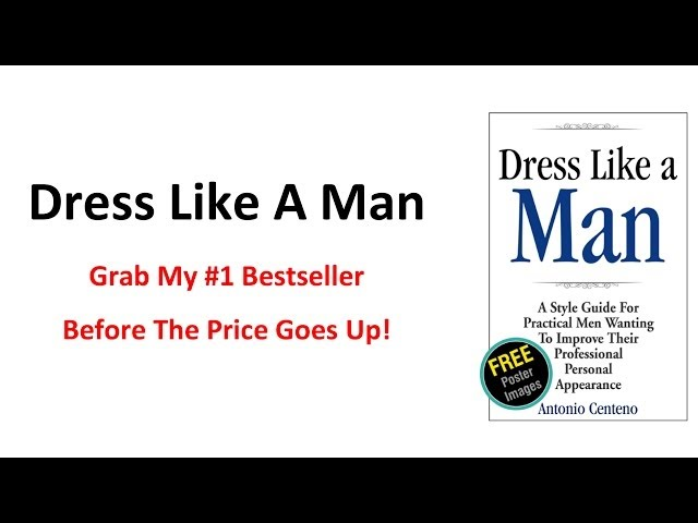 "Grab My Bestselling NEW Book ""Dress Like A Man"" For $3 - Limited Time Bonus Included"