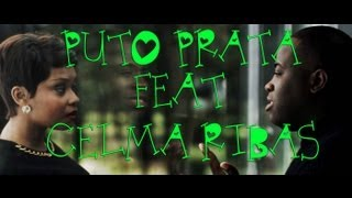 Puto Prata Featuring Celma Ribas - Final