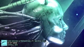 Ivan Gough Feenixpawl Ft Georgi Kay In My Mind Axwell Mix