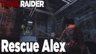 Tomb Raider - How to Rescue Alex