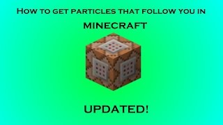 How to get particle effects THAT FOLLOW YOU! Minecraft 1.8.8 (Updated)
