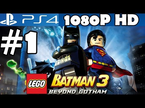 Lego Batman 3 Walkthrough Part 1 Gameplay Beyond Gotham PS4 Let's Play Playthrough Review 1080p