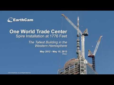 One World Trade Center Spire Installation Time-Lapse & Video by EarthCam