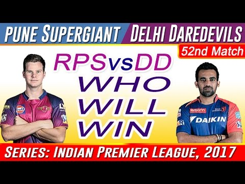 Who will win today Delhi Daredevils vs Rising Pune Supergiant 52nd Match - IPL 10 Match Prediction