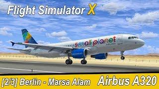 Microsoft Flight Simulator X Teil 978 Berlin SXF - Marsa Alam | SmallPlanet Airbus A320 | Liongamer1