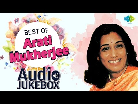 Best Of Arati Mukherjee | Top 10 Hits | Bollywood Popular Songs...