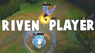 "THIS IS THE DEFINITION OF ""RIVEN PLAYER""... 