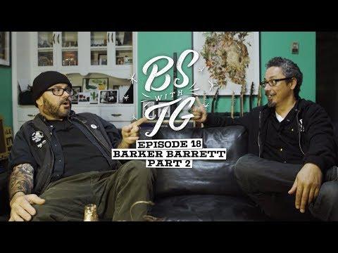 BS with TG : Barker Barrett Part 2