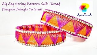 Zig Zag String Silk thread Unique Designer Bangle Tutorial DIY