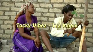 Tocky Vibes-Tea Mhani(a Naxo films video production)
