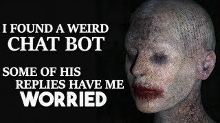"""I Found a Weird Chat Bot. Some of his replies worry me"" Creepypasta"